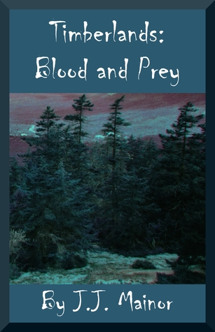 Timberlands: Blood and Prey J.J. Mainor