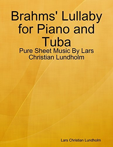 Brahms Lullaby for Piano and Tuba - Pure Sheet Music By Lars Christian Lundholm Lars Christian Lundholm