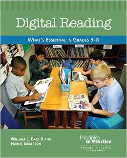Digital Reading: Whats Essential in Grades 3-8 William L. Bass II, Franki Sibberson