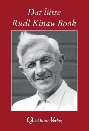 Dat lütte Rudl Kinau Book: Geschichten un Stremel ut sien Böker  by  Rudolf Kinau