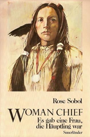 Woman Chief Rose Sobol