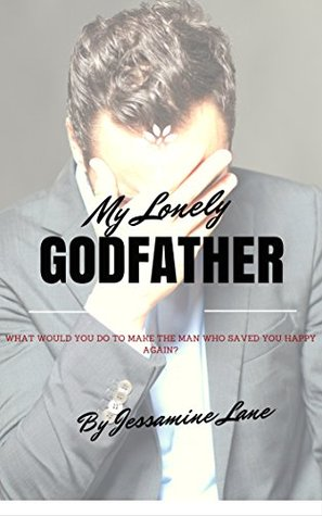 My Lonely Godfather (Tales of Taboo Book 3) Jessamine Lane