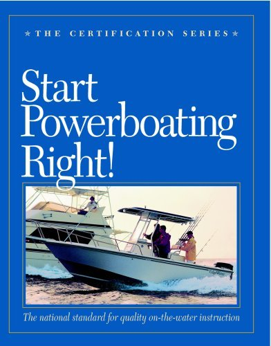 Start Powerboating Right (The Certification Series)  by  Timmy Larr