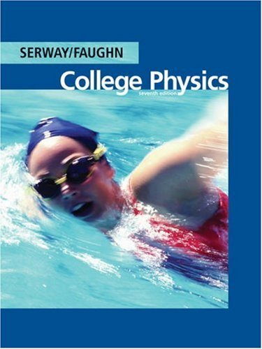 College Physics [With Physics Now Free Online Access] Raymond A. Serway