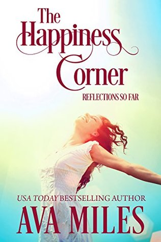 The Happiness Corner: Reflections So Far  by  Ava Miles