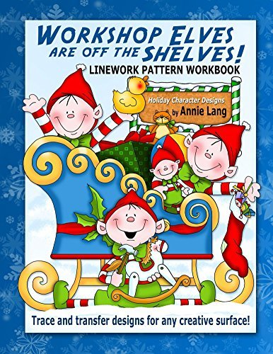 Workshop Elves are off the Shelves: Linework Pattern Workbook  by  Annie Lang