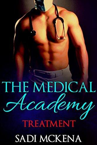 Treatment (The Medical Academy #2)  by  Sadi Mckena