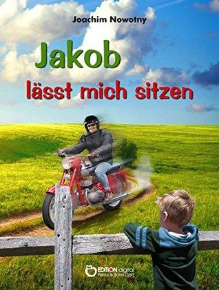 Jakob lässt mich sitzen Joachim Nowotny