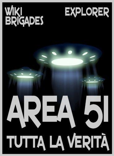 Area 51: tutta la verità (Explorer Vol. 3) Wiki Brigades