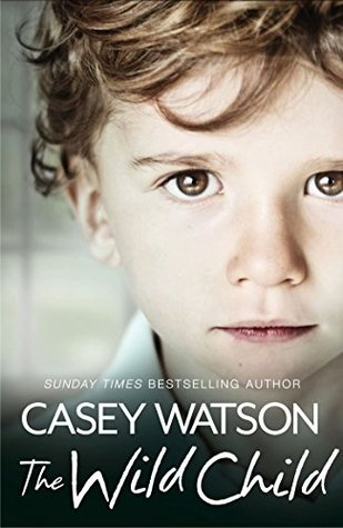 The Wild Child: Secrets always find a way of revealing themselves. Sometimes you just need to know where to look: A True Short Story Casey Watson
