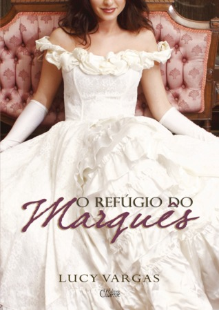 O Refúgio do Marquês  by  Lucy Vargas