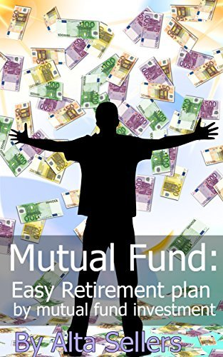 Mutual Fund: Easy Retirement plan  by  mutual fund investment by Alta Sellers