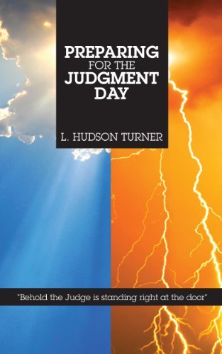 Preparing for the Judgment Day  by  L. Hudson Turner
