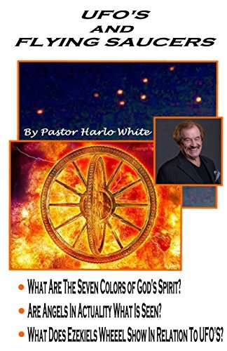 UFOS and FLYING SAUCERS.  by  Pastor Harlo White