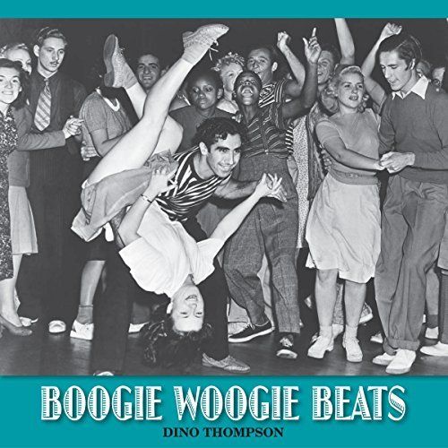 BOOGIE WOOGIE BEATS  by  Dino Thompson