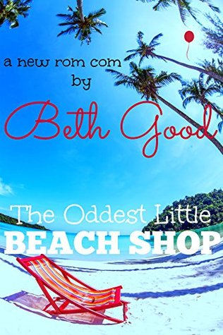 The Oddest Little Beach Shop  by  Beth Good