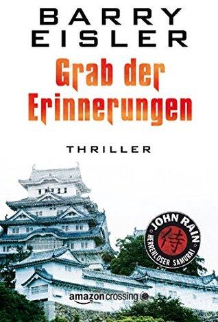 Grab der Erinnerungen (John Rain #8)  by  Barry Eisler