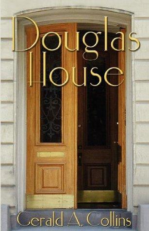 Douglas House  by  Gerald A. Collins
