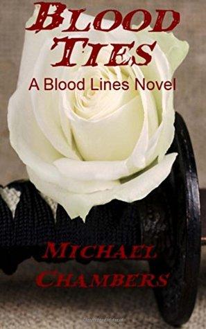 Blood Ties (Blood Lines #4) Michael   Chambers