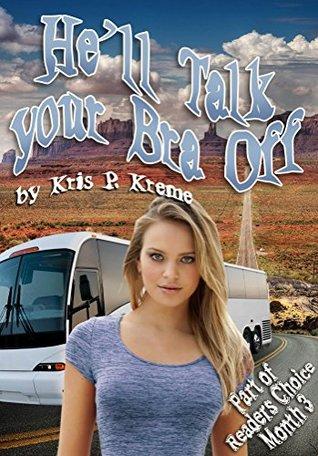 Hell Talk your Bra Off (Readers Choice 2015)  by  Kris P. Kreme
