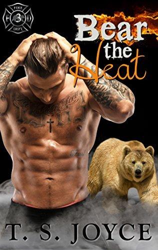 Bear the Heat (Fire Bears, #3) T.S. Joyce