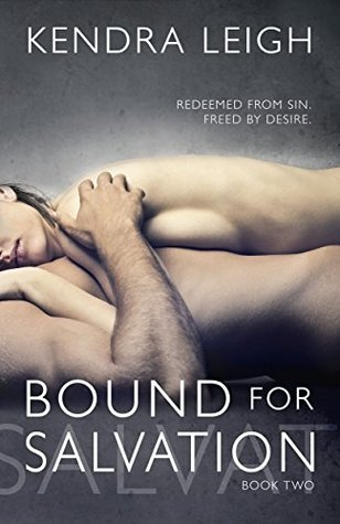 Bound for Salvation: (The Bound Trilogy Book 2) Kendra Leigh