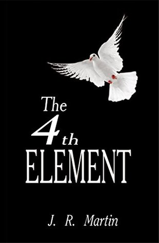 The 4th Element  by  J.R. Martin