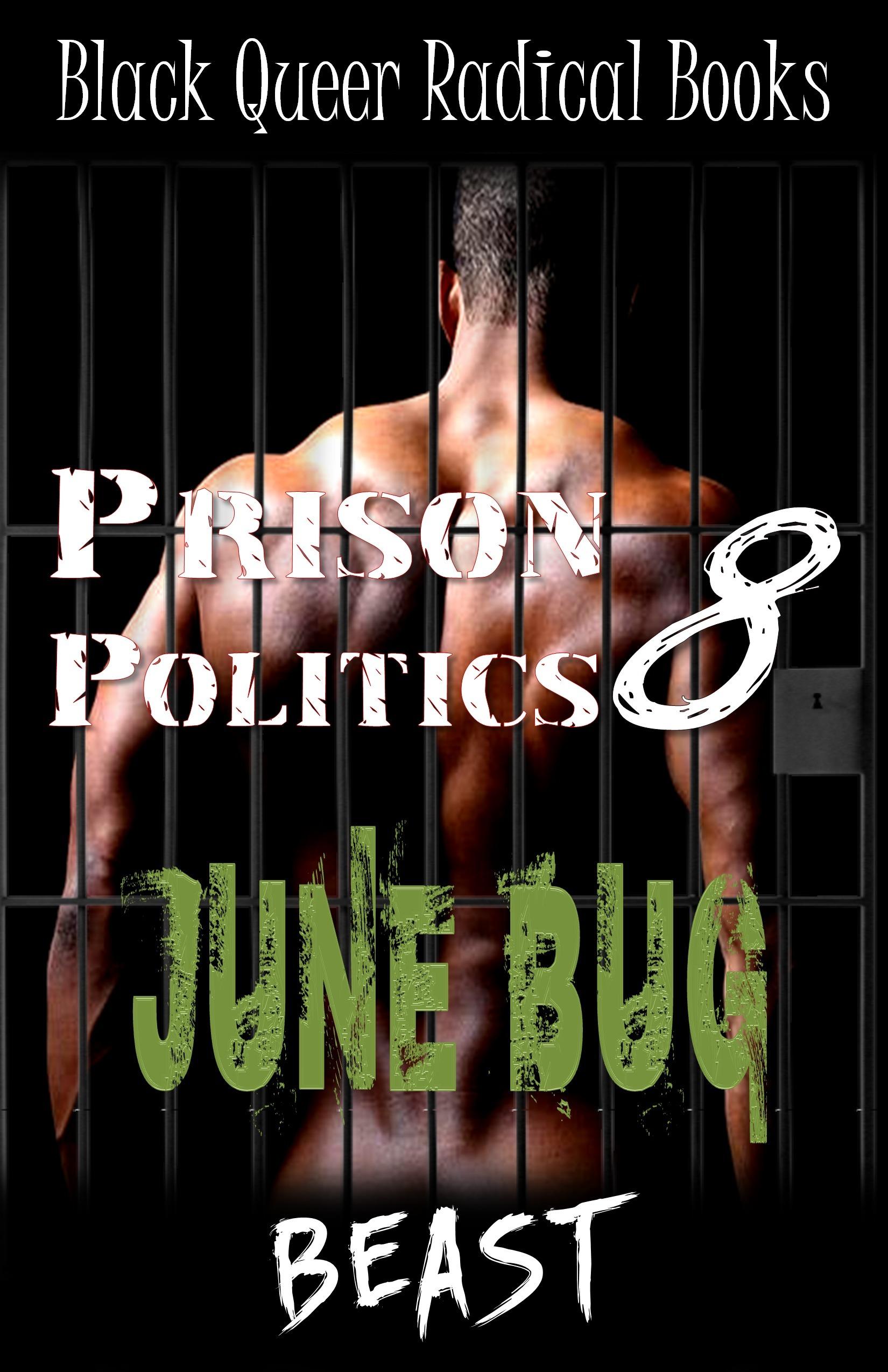 June Bug (Prison Politics #8)  by  Beast