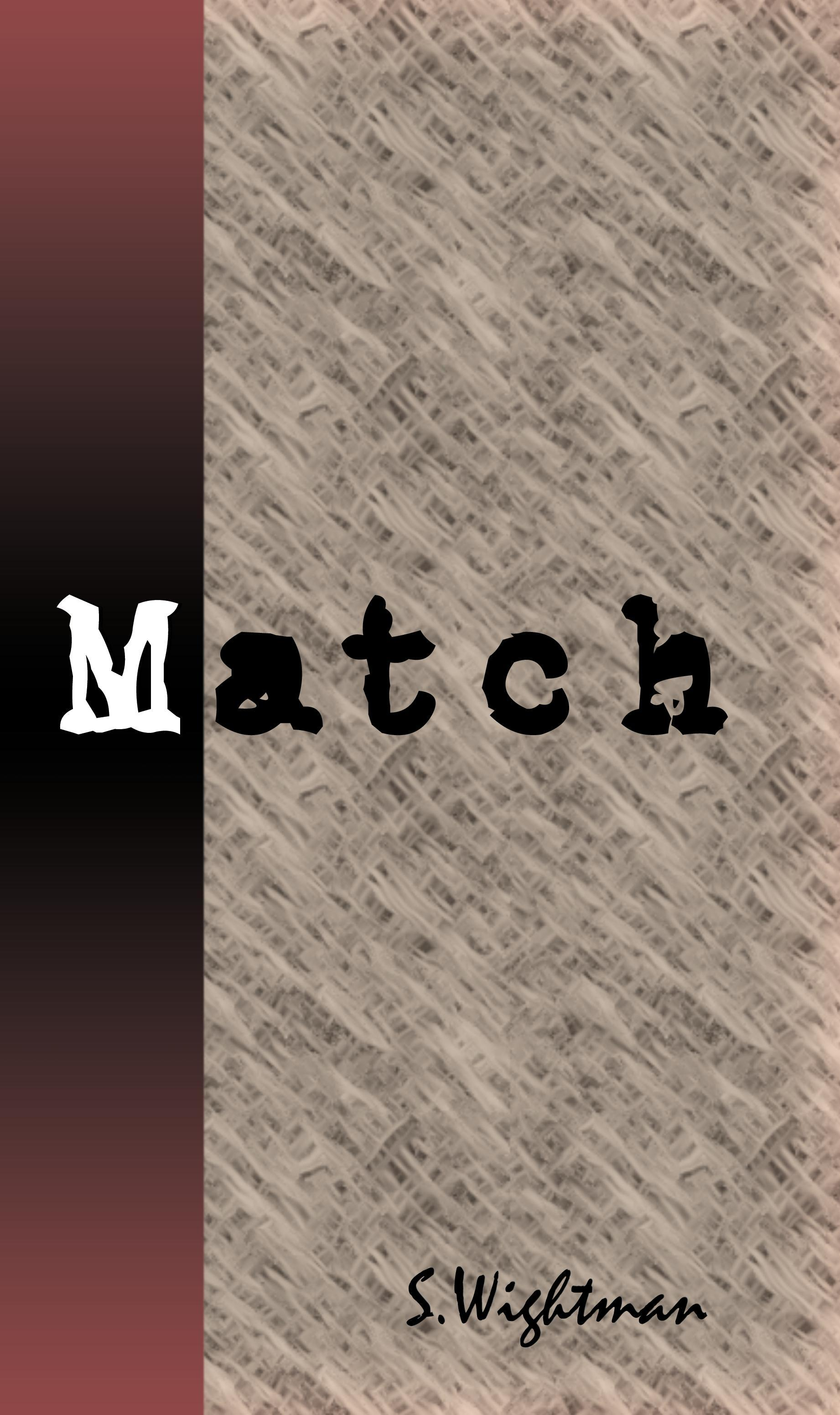 Match  by  S. Wightman