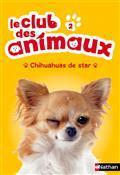 Chihuahuas de star (Le club des animaux, #2) Christelle Chatel