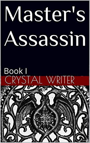 Masters Assassin: Book I  by  Crystal Writer