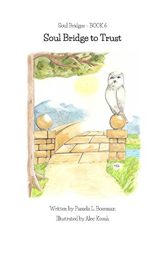 Soul Bridges: Book 6: The Soul Bridge to Trust  by  Pamela Bozeman