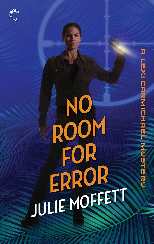 No Room for Error (Lexi Carmichael Mystery, #7) Julie Moffett