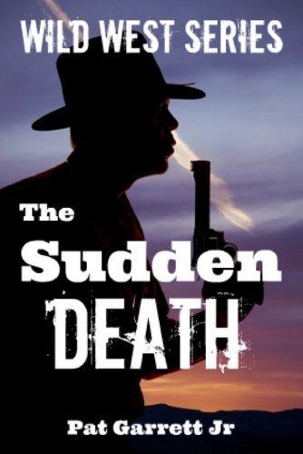The Sudden Death: Wild West Series Pat Garrett Jr