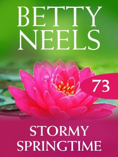 Stormy Springtime  (Betty Neels Collection - Book 73)  by  Betty Neels