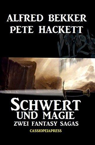 Schwert und Magie: Zwei Fantasy Sagas  by  Alfred Bekker