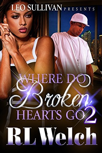 Where Do the Broken Hearts Go 2  by  RL Welch