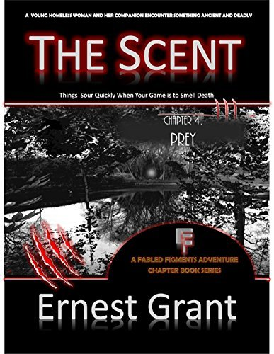The Scent - Prey: Chapter Four Ernest Grant