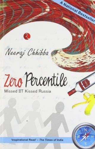 Zero Percentile – Missed IIT Kissed Russia Neeraj Chhibba