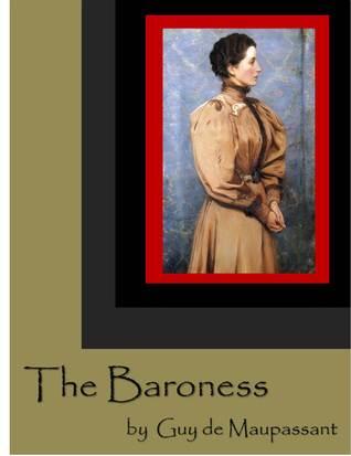 The Baroness Guy de Maupassant