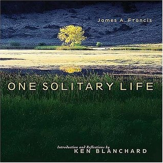 One Solitary Life Ken Blanchard