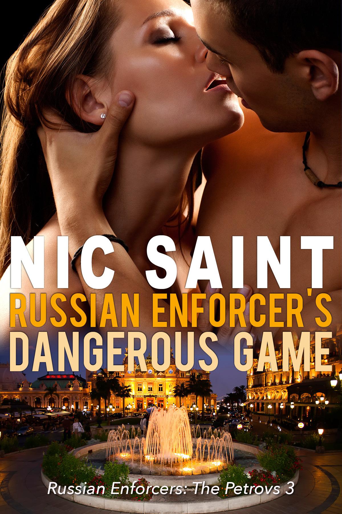 Russian Enforcers Dangerous Game (Russian Enforcers: The Petrovs #3)  by  Nic Saint