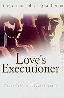 Rakkauden pyöveli ja muita tarinoita psykoterapiasta Irvin D. Yalom
