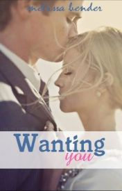 Wanting You (Wanting You, #1)  by  Melissa Bender