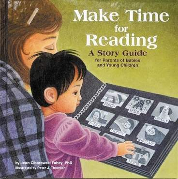 Make Time for Reading:  A Story Guide for Parents of Babies and Young Children  by  Jean Ciborowski Fahey