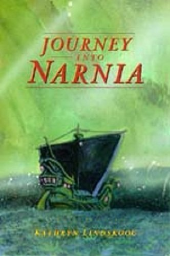 Journey into Narnia: A revision and expansion of The Lion of Judah in Never-Never Land Kathryn Lindskoog