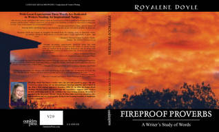 FIREPROOF PROVERBS, A Writers Study of Words  by  Royalene Doyle