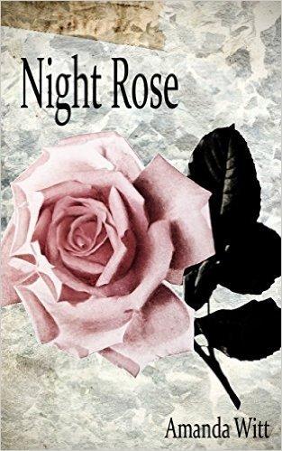 Night Rose Amanda Witt