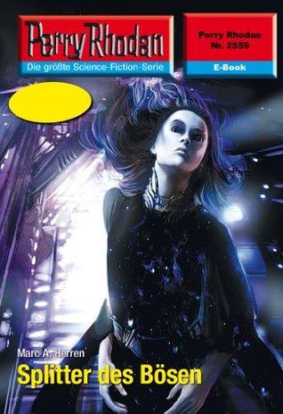 Perry Rhodan 2559: Splitter des Bösen (Heftroman): Perry Rhodan-Zyklus Stardust  by  Marc A. Herren