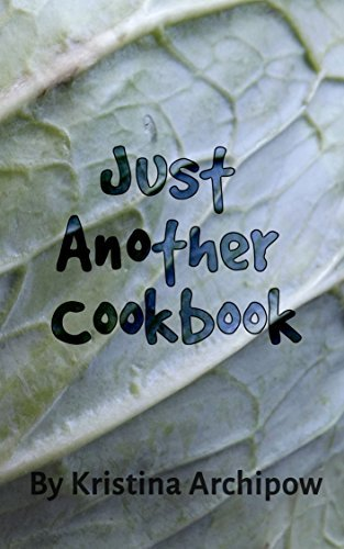 Just Another Cookbook  by  Kristina Archipow